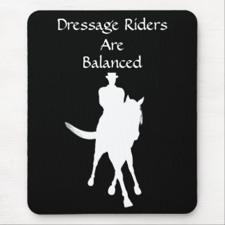 Dressage Riders Are Balanced Horse Mousepad