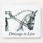 Dressage to Live Mouse Pads