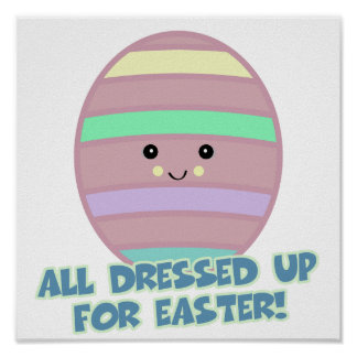 dressed for easter egg posters