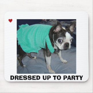 DRESSED UP TO PARTY MOUSE PAD