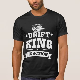 Drift King In Action Shirt