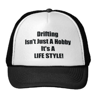 Drifting Isnt A Just Hobby Its A Lifestyle Trucker Hat