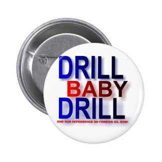 drill baby drill 2 inch round button