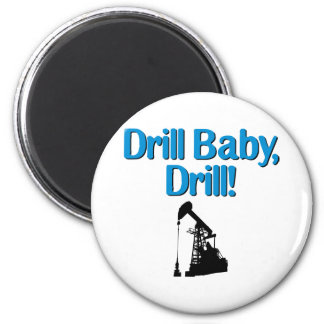Drill Baby, Drill! 2 Inch Round Magnet