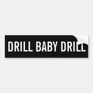 Drill Baby Drill, Black Bumper Sticker 2