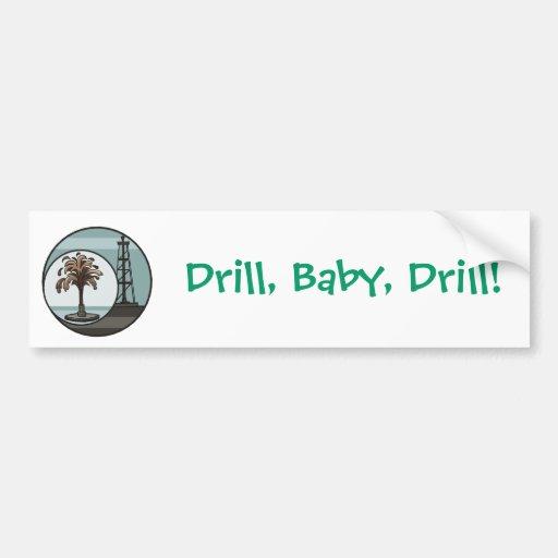 Drill, Baby, Drill Bumper Sticker Car Bumper Sticker