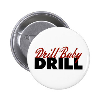 Drill Baby Drill Pinback Button