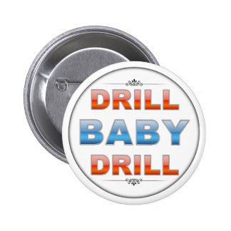 Drill Baby Drill Pinback Buttons