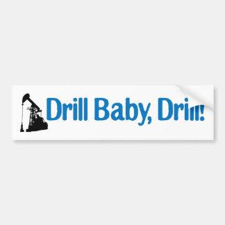 Drill Baby, Drill! Car Bumper Sticker