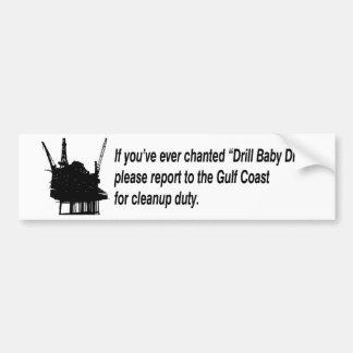 drill baby drill cleanup duty car bumper sticker