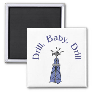 Drill, Baby, Drill Magnet