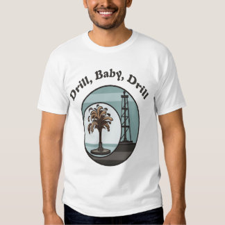 Drill, Baby, Drill Mens T-Shirt