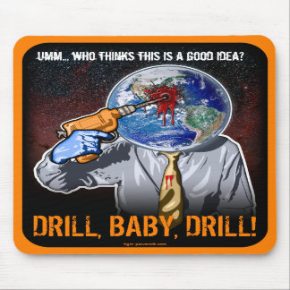 Drill, Baby, Drill! Mouse Pad (Vert)