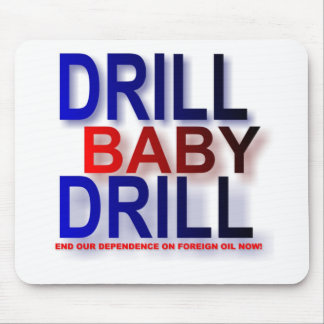 drill baby drill mouse pads