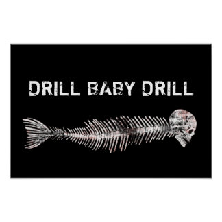 Drill, Baby, Drill Oil Spill Print