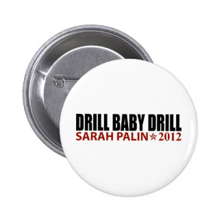 Drill Baby Drill - Sarah Palin 2012 Pinback Button