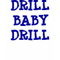 DRILL BABY DRILL Shirt shirt