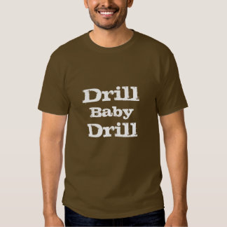 Drill Baby Drill Shirts