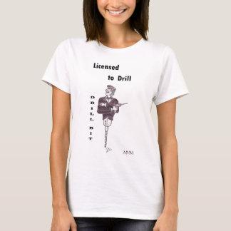 Drill Bit - Licensed to Drill T-Shirt