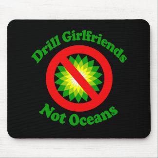 Drill Girlfriends NOT Oceans Mouse Pads
