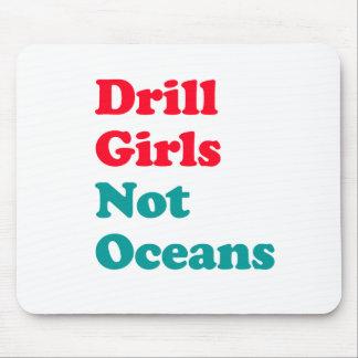 Drill Girls not Oceans Mousepad