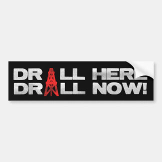 Drill Here - Drill Now Bumper Sticker