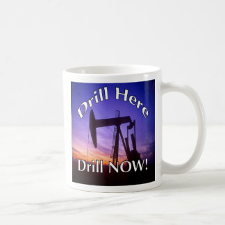 Drill Here Drill NOW! coffee mug - Republican