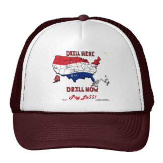 DRILL HERE DRILL NOW PAY LE$$ TRUCKER HAT