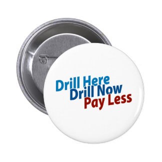 Drill Here, Drill Now, Pay Less Pin