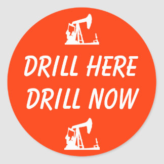 DRILL HERE DRILL NOW Stickers