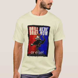drill here...drill now T-Shirt