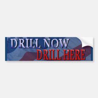 Drill Now, Drill Here Bumper Sticker Car Bumper Sticker