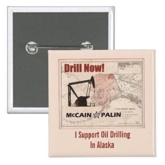 Drill Now! I Support Oil Drilling In Alaska 2 Inch Square Button