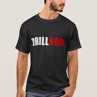Drill NOW T-Shirt