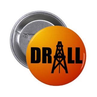 Drill Oil 2 Inch Round Button