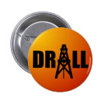 Drill Oil Pinback Buttons