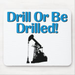Drill Or Be Drilled! Mouse Pad