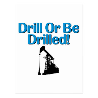 Drill Or Be Drilled! Postcard