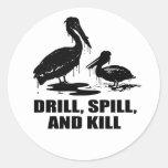 DRILL, SPILL, AND KILL ROUND STICKER