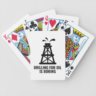 Drilling For Oil Is Boring Bicycle Playing Cards