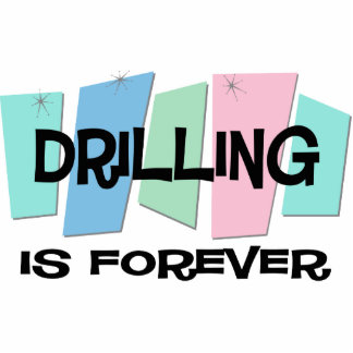 Drilling Is Forever Photo Sculpture Ornament