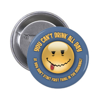 Drink All Day Pinback Button