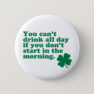 Drink All Day Shirt Button