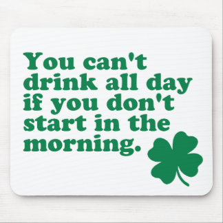 Drink All Day Shirt Mouse Pad