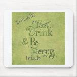 Drink and Be Irish Mousepad