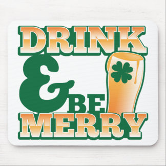 Drink and Be MERRY from The Beer Shop Mousepad
