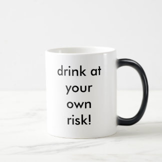drink at your own risk! mugs