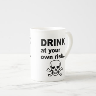 Drink at Your Own Risk, Strong Coffee Mug Tea Cup