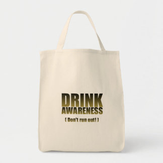 Drink Awareness Fun Gifts for all Occasion Grocery Tote Bag