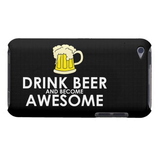 Drink Beer and Become Awesome iPod Touch Case-Mate Case